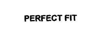 mark for PERFECT FIT, trademark #75822887