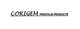 mark for CORIGEM PROPOLIS PRODUCTS, trademark #75823135