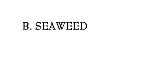 mark for B. SEAWEED, trademark #75823570