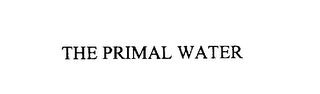 mark for THE PRIMAL WATER, trademark #75824608