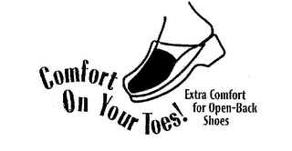 mark for COMFORT ON YOUR TOES! EXTRA COMFORT FOROPEN-BACK SHOES, trademark #75839456