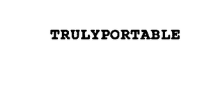 mark for TRULYPORTABLE, trademark #75842493