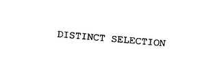 mark for DISTINCT SELECTION, trademark #75844661