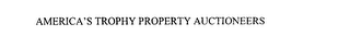 mark for AMERICA'S TROPHY PROPERTY AUCTIONEERS, trademark #75851028