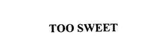 mark for TOO SWEET, trademark #75851249