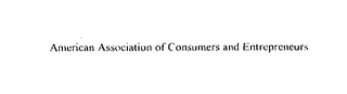 mark for A.A.C.E. THE AMERICAN ASSOCIATION OF CONSUMERS AND ENTREPRENEURS, trademark #75851436
