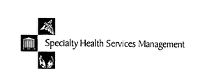 mark for SPECIALTY HEALTH SERVICES MANAGEMENT, trademark #75851836