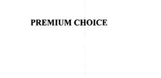 mark for PREMIUM CHOICE, trademark #75854841