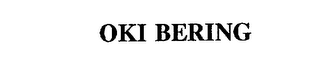 mark for OKI BERING, trademark #75857473