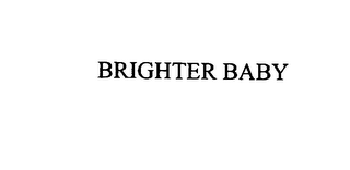 mark for BRIGHTER BABY, trademark #75858105