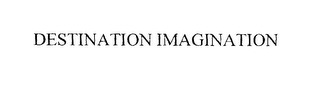 mark for DESTINATION IMAGINATION, trademark #75860322