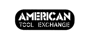 mark for AMERICAN TOOL EXCHANGE, trademark #75864826