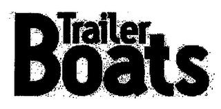 mark for TRAILER BOATS, trademark #75865977