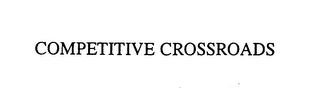 mark for COMPETITIVE CROSSROADS, trademark #75872213