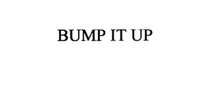 mark for BUMP IT UP, trademark #75877564