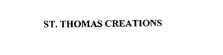 mark for ST. THOMAS CREATIONS, trademark #75879631
