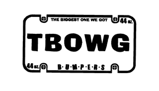 mark for THE BIGGEST ONE WE GOT 44 OZ. TBOWG 44 OZ. BUMPERS, trademark #75893028