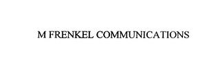mark for M FRENKEL COMMUNICATIONS, trademark #75894046