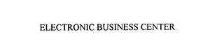 mark for ELECTRONIC BUSINESS CENTER, trademark #75897016