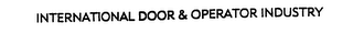 mark for INTERNATIONAL DOOR & OPERATOR INDUSTRY, trademark #75902961