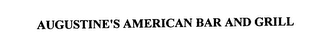 mark for AUGUSTINE'S AMERICAN BAR AND GRILL, trademark #75904597