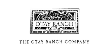 mark for OTAY RANCH THE OTAY RANCH COMPANY EST. 1988, trademark #75908359