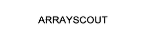 mark for ARRAYSCOUT, trademark #75908488