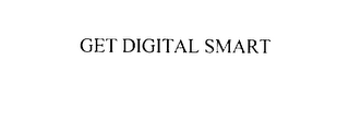 mark for GET DIGITAL SMART, trademark #75914948