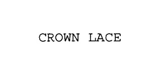 mark for CROWN LACE, trademark #75918973