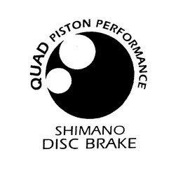mark for QUAD PISTON PERFORMANCE SHIMANO DISC BRAKE, trademark #75919663