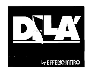 mark for DILA' BY EFFEBIQUATTRO, trademark #75921537