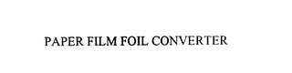 mark for PAPER FILM FOIL CONVERTER, trademark #75921940