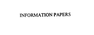 mark for INFORMATION PAPERS, trademark #75923375