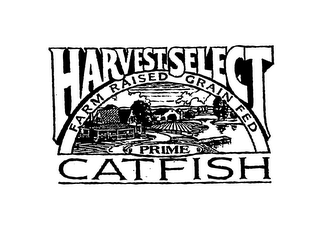 mark for HARVEST SELECT PRIME CATFISH FARM RAISED GRAIN FED, trademark #75928864