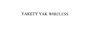 mark for YAKETY YAK WIRELESS, trademark #75932276