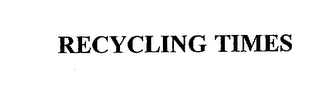 mark for RECYCLING TIMES, trademark #75934914