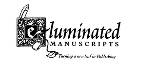 mark for ELUMINATED MANUSCRIPTS TURNING A NEW LEAF IN PUBLISHING, trademark #75935474