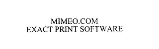 mark for MIMEO.COM EXACT PRINT SOFTWARE, trademark #75936568