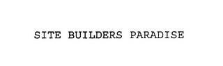 mark for SITE BUILDERS PARADISE, trademark #75936751