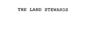 mark for THE LAND STEWARDS, trademark #75937594