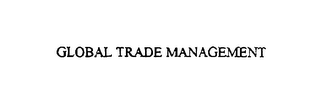 mark for GLOBAL TRADE MANAGEMENT, trademark #75941886