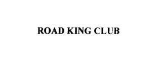mark for ROADKING CLUB, trademark #75942288