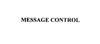 mark for MESSAGE CONTROL, trademark #75943153