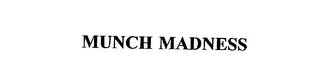 mark for MUNCH MADNESS, trademark #75979485