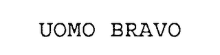 mark for UOMO BRAVO, trademark #75980640
