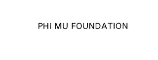 mark for PHI MU FOUNDATION, trademark #76002095