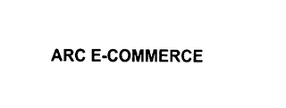 mark for ARC E-COMMERCE, trademark #76006442