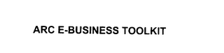 mark for ARC E-BUSINESS TOOLKIT, trademark #76006444
