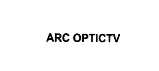 mark for ARC OPTICTV, trademark #76007780