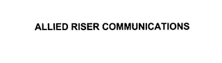 mark for ALLIED RISER COMMUNICATIONS, trademark #76007783